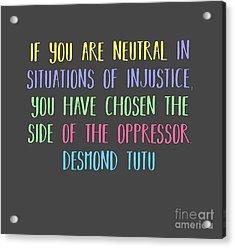 Neutrality By Desmond Tutu Acrylic Print