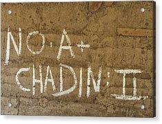 Acrylic Print featuring the photograph No A  Chadin II by Britt Runyon