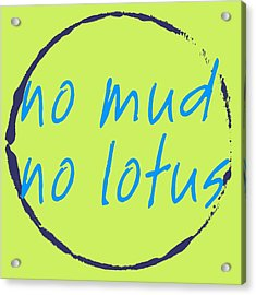 Acrylic Print featuring the digital art No Mud No Lotus Green by Julie Niemela