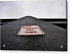 No Parking Any Time Acrylic Print by Pelo Blanco Photo