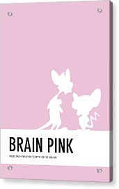 No01 My Minimal Color Code Poster Pinky And The Brain Acrylic Print by Chungkong Art