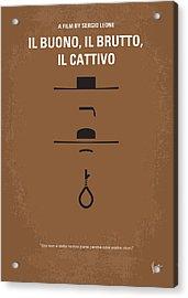 No042 My Il Buono Il Brutto Il Cattivo Minimal Movie Poster Acrylic Print by Chungkong Art