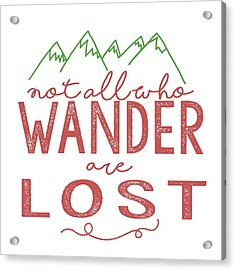 Acrylic Print featuring the digital art Not All Who Wander Are Lost In Pink by Heather Applegate