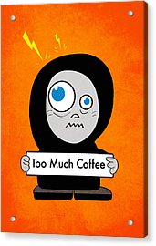 Not Too Much Coffee Acrylic Print