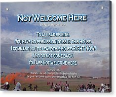 Not Welcome Here Acrylic Print