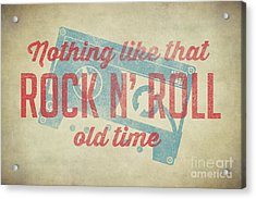 Nothing Like That Old Time Rock N Roll 60x40 Acrylic Print by Edward Fielding