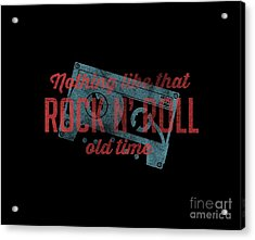 Nothing Like That Old Time Rock N' Roll Tee Acrylic Print by Edward Fielding