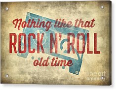 Nothing Like That Old Time Rock N Roll Wall Art 2 Acrylic Print by Edward Fielding