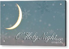 O Holy Night Acrylic Print