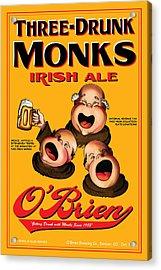 O'brien Three Drunk Monks Acrylic Print by John OBrien