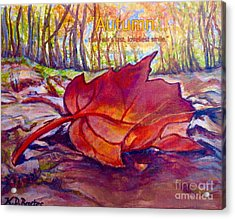 Ode To A Fallen Leaf Painting With Quote Acrylic Print by Kimberlee Baxter