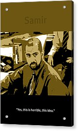 Office Space Samir Nagheenanajar Movie Quote Poster Series 005 Acrylic Print by Design Turnpike