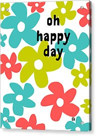 Acrylic Print featuring the painting Oh Happy Day by Lisa Weedn