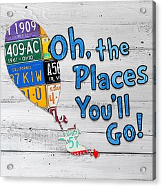 Oh The Places Youll Go Dr Seuss Inspired Recycled Vintage License Plate Art On Wood Acrylic Print by Design Turnpike