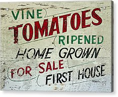 Old Tomato Sign - Vine Ripened Tomatoes Acrylic Print