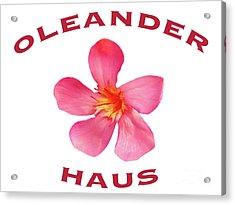 Oleander Haus Acrylic Print