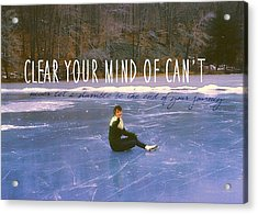 On The Ice Quote Acrylic Print by JAMART Photography