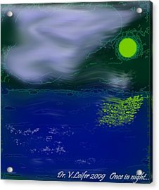 Once In Night Acrylic Print by Dr Loifer Vladimir