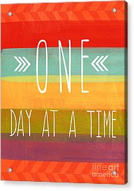 One Day At A Time Acrylic Print by Linda Woods
