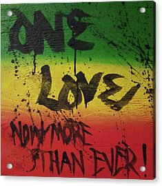 One Love, Now More Than Ever By Acrylic Print