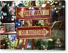 One Way Or Another Acrylic Print