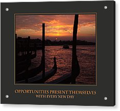 Opportunities Present Themselves With Every New Day Acrylic Print by Donna Corless