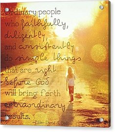 ordinary People Who Faithfully Acrylic Print