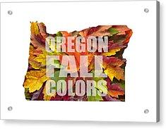 Oregon Maple Leaves Mixed Fall Colors Text Acrylic Print