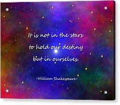 Our Destiny - Shakespeare Acrylic Print