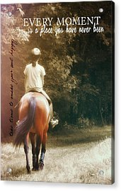Out On The Trail Quote Acrylic Print by JAMART Photography