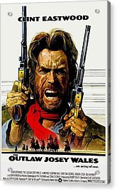Outlaw Josey Wales The Acrylic Print