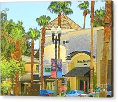 Palm Desert El  Paseo Acrylic Print