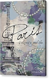 Paris Is Always A Good Idea Acrylic Print by Jodi Pedri