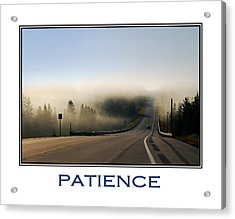 Patience Inspirational Motivational Poster Art Acrylic Print