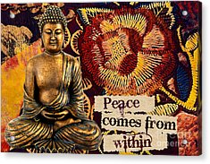 Peace Comes From Within. Buddha Acrylic Print