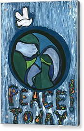 Peace Today Acrylic Print