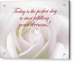 Perfect Day For Fulfilling Your Dreams Acrylic Print