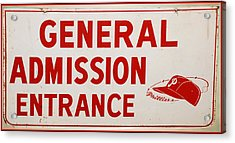 Phillies General Admission Sign From Connie Mack Stadium Acrylic Print by Bill Cannon