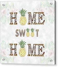 Acrylic Print featuring the digital art Pineapple Home Sweet Home Typography by Georgeta Blanaru