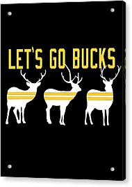 Pirates - Pittsburgh - Let's Go Bucks Acrylic Print by Colleen VT