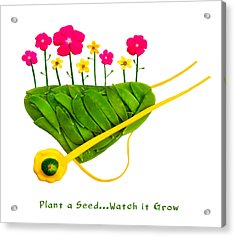 Plant  A Seed...watch It Grow - Captioned Acrylic Print by Frederica Georgia