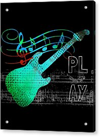 Acrylic Print featuring the digital art Play 4 by Guitar Wacky