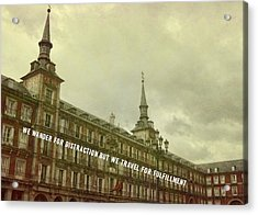 Plaza Mayor Quote Acrylic Print by JAMART Photography