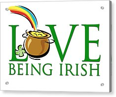 Pot Of Gold Love Being Irish Acrylic Print