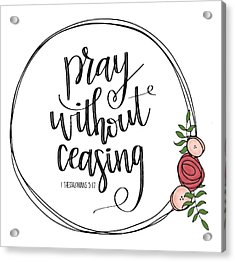 Pray Without Ceasing Wreath Acrylic Print