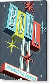 Premiere Lanes Bowling Pop Art Acrylic Print by Jim Zahniser