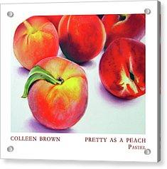 Pretty As A Peach Acrylic Print by Colleen Brown