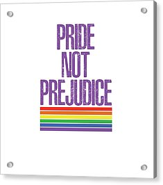 Acrylic Print featuring the drawing Pride Not Prejudice by Heidi Hermes