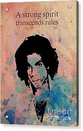 Prince Quote A Strong Spirit Transcends Rules Acrylic Print by Pablo Franchi