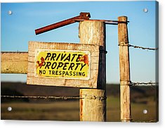 Private Property No Trespassing Acrylic Print by Todd Klassy